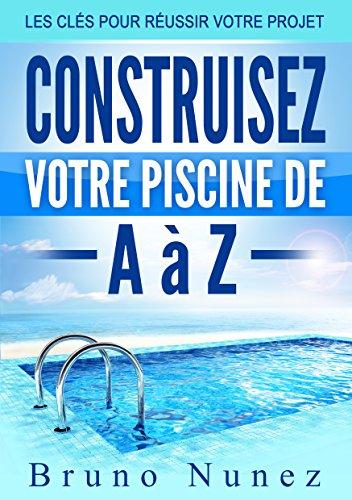 construisez-votre-piscine-de-a-a-z-les-cles-pour-reussir-votre-projet