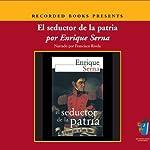 El Seductor de la Patria (Texto Completo) | Enrique Serna