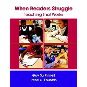 When Readers Struggle: Teaching That Works (Fountas & Pinnell Professional Books and Multimedia)