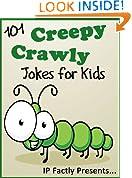 101 Creepy Crawly Jokes for Kids  (Animal Jokes for Children) (Joke Books for Kids Book 7)