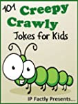 101 Creepy Crawly Jokes for Kids (Ani...