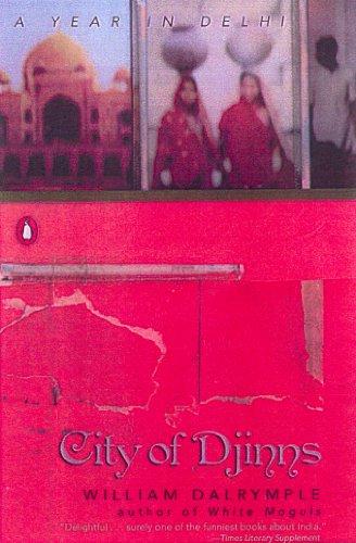 William Dalrymple - City of Djinns