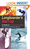 Longboarder's Start-Up: Guide to Longboard Surfing (Start-Up Sports)