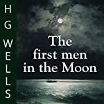 The First Men in the Moon | H. G. Wells