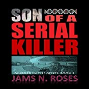 Son of a Serial Killer: Murder in the Genes Trilogy, Book 1 | James Ross