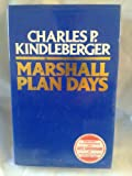 Marshall Plan Days (0043321429) by Kindleberger, Charles P.