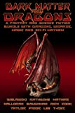 img - for Dark Matter & Dragons: A Fantasy and Science Fiction Bundle with Dragons and Elves, Wizards, and Magic. book / textbook / text book