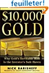 $10,000 Gold: Why Gold's Inevitable R...