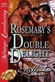 Rosemary's Double Delight [Divine Creek Ranch 4] [The Heather Rainier Collection] (Siren Publishing Menage Everlasting) (The Divine Creek Ranch)