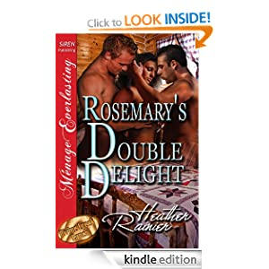 Rosemary's Double Delight [Divine Creek Ranch 4] [The Heather Rainier Collection] (Siren Publishing Menage Everlasting) Heather Rainier