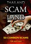 Thailand: Scam Land: 50 Common Scams