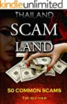 Thailand: Scam Land: 50 Common Scams...