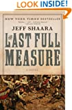 The Last Full Measure: A Novel of the Civil War (The Civil War: 1861-1865 Book 3)