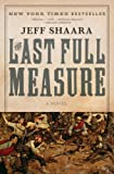 img - for The Last Full Measure: A Novel of the Civil War (The Civil War: 1861-1865 Book 3) book / textbook / text book