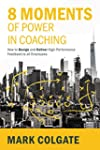 8 Moments of Power in Coaching: How t...
