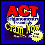 img - for ACT Prep Test TRIGONOMETRY - ALGEBRA 2 ESSENTIALS Flash Cards--CRAM NOW!--ACT Exam Review Book & Study Guide (ACT Cram Now! 9) book / textbook / text book