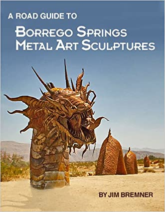 ROAD GUIDE TO BORREGO SPRINGS METAL ART SCULPTURES written by Jim Bremner