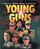 img - for Young Guns: Celebrating NASCAR's Hottest Young Drivers book / textbook / text book