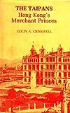 img - for Taipans: Hong Kong's Merchant Princes book / textbook / text book