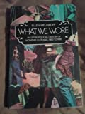 What We Wore: An Offbeat Social History of Women's Clothing, 1950 to 1980 (0688022286) by Melinkoff, Ellen