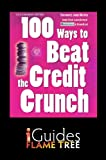 img - for 100 Ways to Beat the Credit Crunch: US edition book / textbook / text book