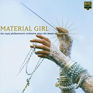 Material Girl Royal Philharmonic Orchestra Plays The Music Of Madonna by Music Club