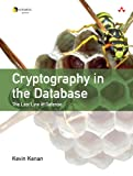 Cryptography in the Database: The Last Line of Defense (Symantec Press)