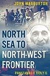 North Sea to North-West Frontier: Pak...