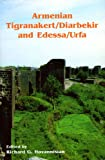 img - for Armenian Tigranakert / Diarbekir and Edessa /Urfa (Ucla Armenian History and Culture Series. Historic Armenian Cities and Provinces, 6) book / textbook / text book