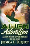 Alien Adoration (Alien Next Door)