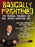 Basically Frightened: The Musical Madness of Colonel Bruce Hampton