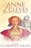 Anne of Cleves: Henrys Luckiest Wife