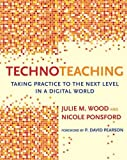 img - for TechnoTeaching: Taking Practice to the Next Level in a Digital World book / textbook / text book
