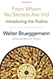 img - for From Whom No Secrets Are Hid: Introducing the Psalms book / textbook / text book