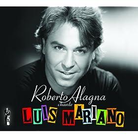 Roberto Alagna chante Luis Mariano - Edition sp�ciale