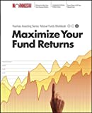 Maximize your Mutual Fund Returns : Morningstar Mutual Fund Investing Workbook, Level 3