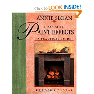 Annie Sloan Decorative Paint Effects: A Practical Guide Annie Sloan