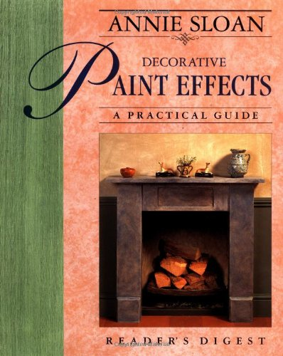 Annie Sloan Decorative Paint Effects: A Practical Guide
