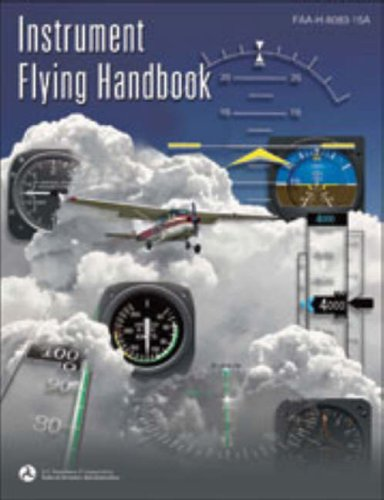 Instrument Flying Handbook: FAA-H-8083-15A (FAA Handbooks series)