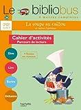 Le Bibliobus Nº 34 CP/CE1 - La Soupe au caillou - Cahier de l'élève - Ed. 2012