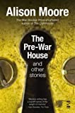 Pre-War House and Other Stories, The