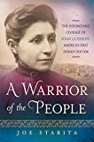 img - for A Warrior of the People: The Indomitable Courage of Susan La Flesche - America's First Indian Doctor book / textbook / text book