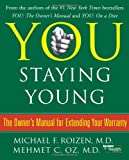 You: Staying Young: The Owner's Manual for Extending Your Warranty (0743292561) by Roizen, Michael F.