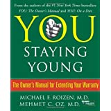You: Staying Young: The Owner's Manual for Extending Your Warranty ~ Michael F. Roizen