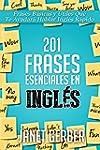 201 Frases Esenciales en Ingl�s: Fras...