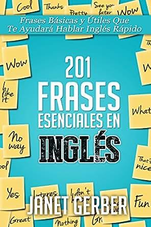 201 Frases Esenciales en Inglés: Frases Básicas Y Útiles Que Te