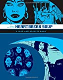 Gilbert Hernandez Heartbreak Soup: The First Volume of