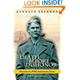 Death Before Dishonor: Memoirs of a WWII Ambulance Driver