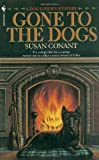 Gone to the Dogs. (0553297341) by Conant, Susan.