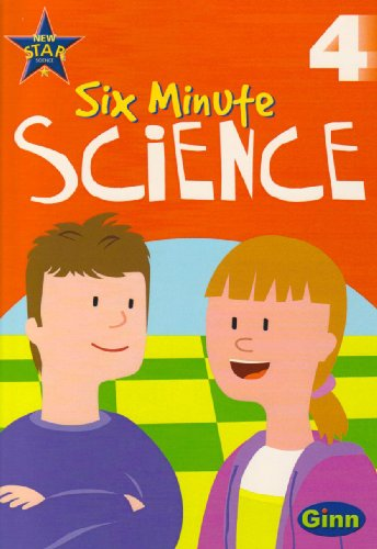 Ginn Six Minute Science Year 4 Age 8 to 9 (Star Science New Edition)